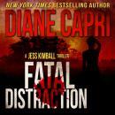 Fatal Distraction: A Jess Kimball Thriller, Book 1 Audiobook
