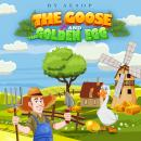 Goose and the Golden Egg, Aesop