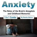 Anxiety: The Roles of the Brain's Amygdala and Childhood Memories Audiobook