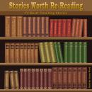 Stories Worth Re-Reading: 72 Heart Touching Stories Audiobook