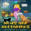 News and Nectarines: A small town cozy mystery Audiobook