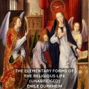 The Elementary Forms of the Religious Life (Unabridged) Audiobook