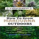 How to Grow Marijuana Outdoors: Guerrilla Growing Techniques & Strategies, How to Identify & Fix Iss Audiobook