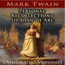 Personal Recollections of Joan of Arc (Annotated) Audiobook