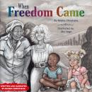 When Freedom Came Audiobook