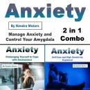 Anxiety: Manage Anxiety and Control Your Amygdala (2 in 1 Combo) Audiobook