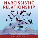 Narcissistic Relationship: How to Recognize the Signs of Narcissistic Personality Disorder and Prote Audiobook