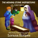 The Wishing Stone Inspirations #1: Mary's Miracle Audiobook