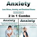 Anxiety: Less Stress, Anxiety, and Emotional Drama (2 in 1 Combo), Kendra Motors