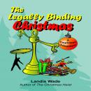 Legally Binding Christmas: A Courtroom Adventure, Landis Wade