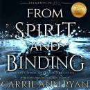 From Spirit and Binding Audiobook