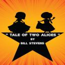 Tale of Two Alices, Bill Stevens