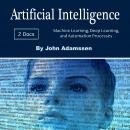 Artificial Intelligence: Machine Learning, Deep Learning, and Automation Processes Audiobook