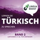Lernen Sie Türkisch zu sprechen. Band 2.: Lektionen 31-50. Für Anfänger. Audiobook