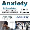 Anxiety: Facing Childhood Emotional Neglect and Panic Attacks (2 in 1 Combo) Audiobook