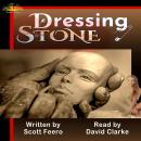 Dressing Stone: A Post-Postmodern Picaresque, Scott A. Feero