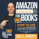 Amazon Keywords for Books: How to Use Keywords for Better Discovery on Amazon Audiobook