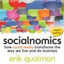 Socialnomics: How Social Media Transforms the Way We Live and Do Business Audiobook