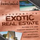 Passport to Exotic Real Estate: Buying U.S. And Foreign Property In Breath-Taking, Beautiful, Farawa Audiobook