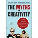 The Myths of Creativity: The Truth About How Innovative Companies and People Generate Great Ideas Audiobook