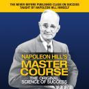 Napoleon Hill's Master Course: The Original Science of Success Audiobook