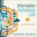 Information Technology Law: The Law and Society 4th Edition Audiobook