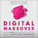 Digital Makeover: How L'Oréal Put People First to Build a Beauty Tech Powerhouse Audiobook