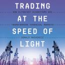 Trading at the Speed of Light: How Ultrafast Algorithms Are Transforming Financial Markets Audiobook