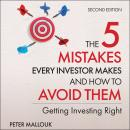 The 5 Mistakes Every Investor Makes and How to Avoid Them: Getting Investing Right, 2nd Edition Audiobook