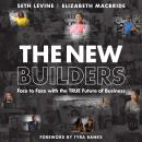 The New Builders: Face to Face With the True Future of Business Audiobook