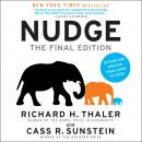 Nudge: The Final Edition: Improving Decisions About Money, Health, And The Environment Audiobook