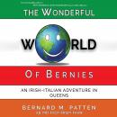 The Wonderful World of Bernies: An Irish-Italian Adventure in Queens Audiobook