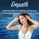 Empath: A Survival Guide for Healing and Recovery Audiobook