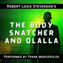 The Body Snatcher and Olalla: Two Classic Tales Audiobook