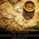 The Vikings: History of the Norsemen Audiobook