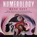 Numerology Made Easy: Discover The Numbers In Your Life And How To Apply Them In Your Destiny, Caree Audiobook