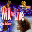 Will & Jordan: Cyberhunt: The Will to Live Audiobook