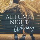 Autumn Night Whiskey: (Tequila Rose Book 2) Audiobook