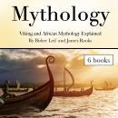 Mythology: Viking and African Mythology Explained Audiobook