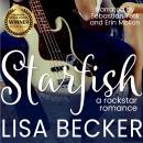 Starfish: A Rock Star Romance: A Steamy and Humorous Rock Star Romance Audiobook