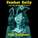 Fembot Sally and the Reign of Terror, Samantha Faulkner