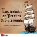 Los trabajos de Persiles y Sigismunda Audiobook