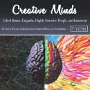 Creative Minds: Gifted Brains, Empaths, Highly Sensitive People, and Introverts Audiobook