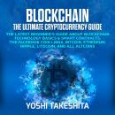 Blockchain, The Ultimate Cryptocurrency Guide: The Latest Beginner's Guide about Blockchain Technolo Audiobook