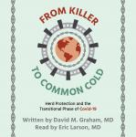 From Killer To Common Cold: Herd Protection and the Transitional Phase of Covid-19 Audiobook