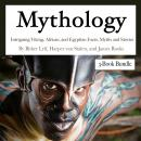 Mythology: Intriguing Viking, African, and Egyptian Facts, Myths and Stories Audiobook
