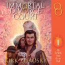 Immortal Divorce Court Volume 1: My Ex-Wife Said Go to Hell Audiobook