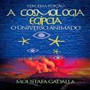 Cosmologia Egípcia , A: O Universo Animado, Terceira Edição Audiobook