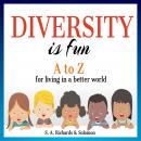 Diversity is Fun: A to Z for Living in a Better World Audiobook