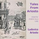 Tales From Ariosto: retold for children by a lady Audiobook
